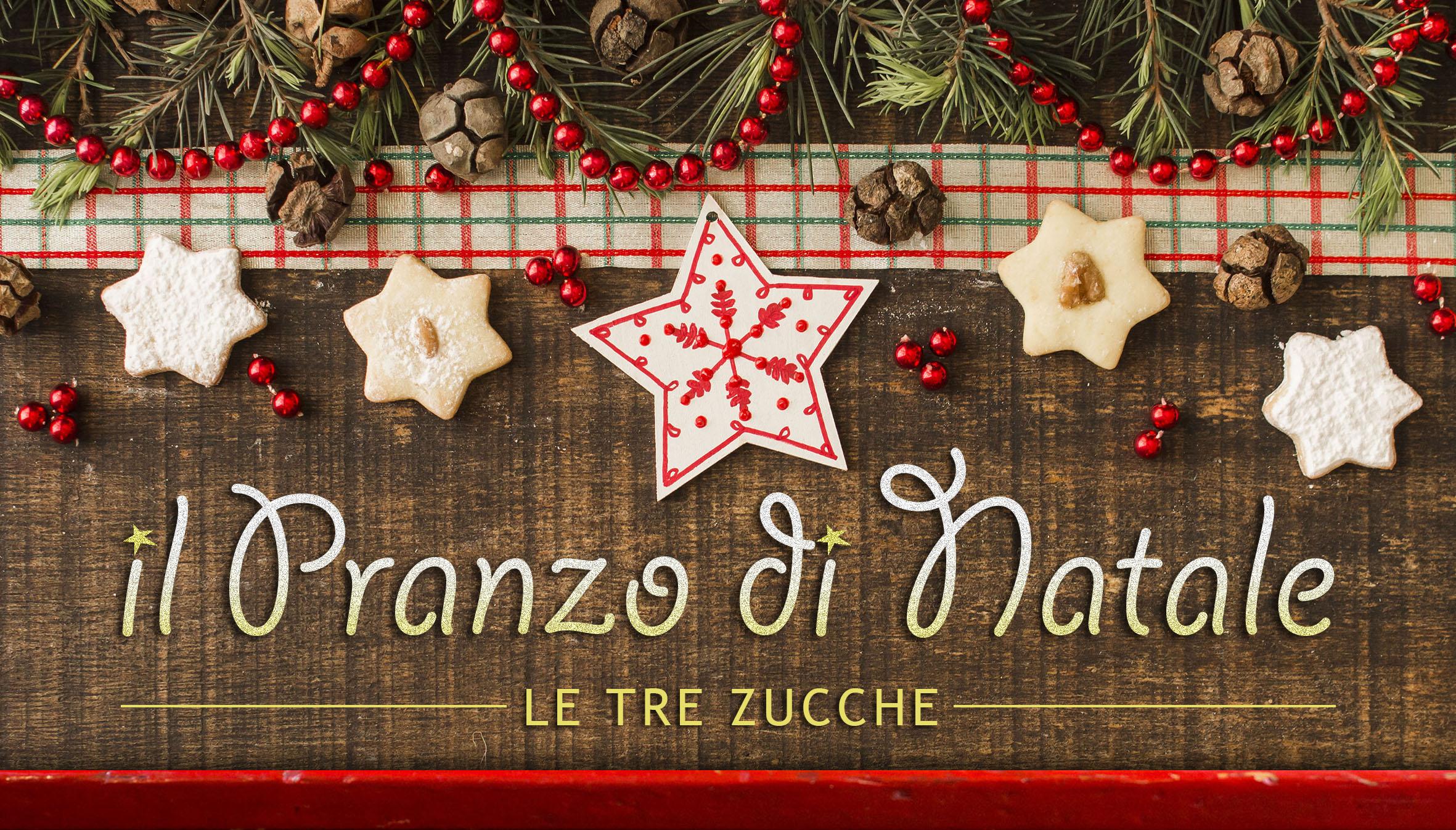 Un Menu Per Il Pranzo Di Natale.Il Pranzo Di Natale A Le Tre Zucche Le Tre Zucche